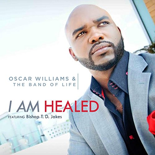 I Am Healed (Radio Single) [feat. Bishop T.D. Jakes]