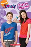 iCarly: iHatch Chicks! by Scholastic (2010-01-01)