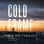Cold Frame | P. T. Deutermann