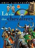 "Afficher ""La vie des chevaliers"""
