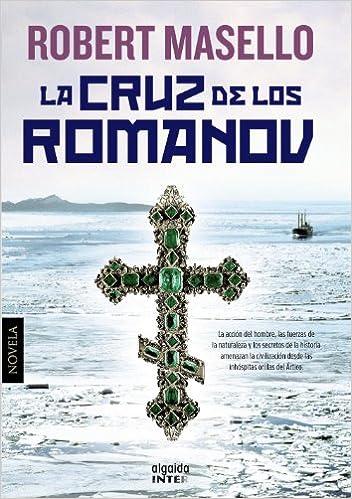 La cruz de los Romanov (Algaida Literaria - Inter): Amazon.es: Robert Masello, Valentina Reyes: Libros