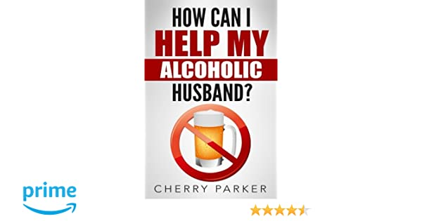 how to deal with my alcoholic husband