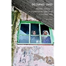 Occupied Lives: Maintaining Integrity in a Palestinian Refugee Camp in the West Bank by Nina Gren (2015-11-20)