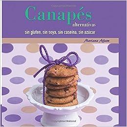 Canapes Alternativas, sin gluten, sin caseina y sin azucar ...