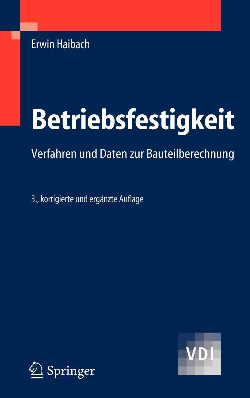 Betriebsfestigkeit: Verfahren und Daten zur Bauteilberechnung (VDI-Buch)