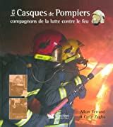 Les Casques de Pompiers : Compagnons de la lutte contre le feu