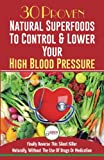 Blood Pressure Solution: 30 Proven Natural