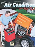 How to Air Condition Your Hot Rod, Jack L. Chisenhall and Norman Davis, 1929133448