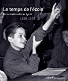 Image de le temps de l'ecole ; de la maternelle au lycée ; 1880-1960