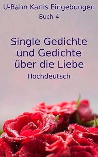 Download PDF Free Single Gedichte und Gedichte über die Liebe 4: Hochdeutsch (U-Bahn Karlis Eingebungen)