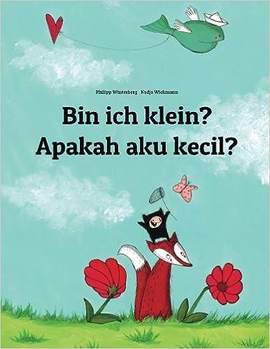 bin-ich-klein-apakah-saya-kecil-kinderbuch-deutsch-indonesisch-zweisprachig-bilingual-german-and-indonesian-edition