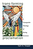 Trans-Forming Proclamation: A Transgender Theology