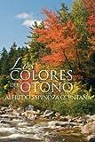 Los Colores Del OtoÑo, Alfredo Espinoza Quintana, 1463318316