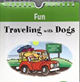 Fun Traveling with Dogs (A Dog Fancy Book)