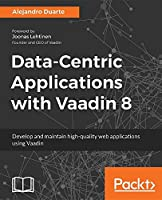 Data-Centric Applications with Vaadin 8 Front Cover