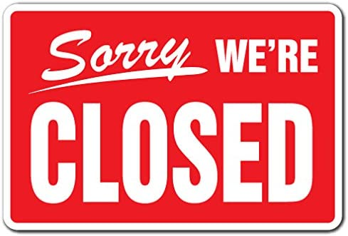 "Sorry We're Closed Business Sign Hours time we are Closed Store Signs | Indoor/Outdoor | 14"" Tall"
