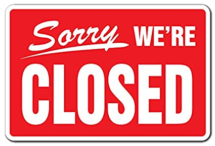 Image result for we are closed