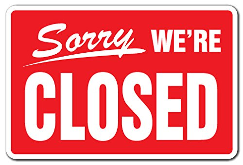SORRY WE'RE CLOSED Business Sign hours time we are closed store signs| Indoor/Outdoor | 12