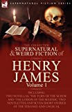 The Collected Supernatural and Weird Fiction of Henry James, Henry James, 0857060392