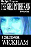 img - for The Epic Forgotten Book One: The Girl in the Rain book / textbook / text book