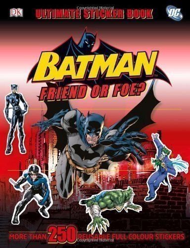 Download Batman Friend or Foe? Ultimate Sticker Book by DK (2012) pdf epub