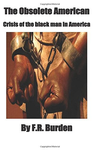 Read Online The Obsolete American: Crisis Of The Black Man In America PDF