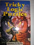 Tricky Logic Puzzles, Norman D. Willis, 0806938056