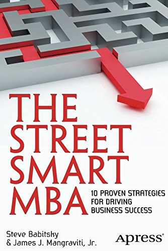 The Street Smart MBA: 10 Proven Strategies for Driving Business Success