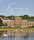 img - for Kensington Palace: Art, Architecture and Society (Paul Mellon Centre for Studies in British Art) book / textbook / text book