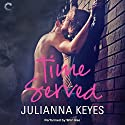 Time Served Audiobook by Julianna Keyes Narrated by Shirl Rae