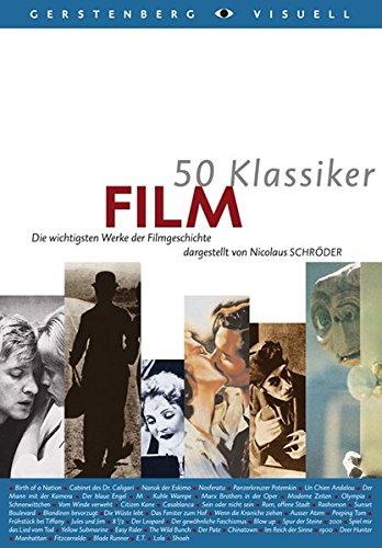 50 Klassiker Film: Die wichtigsten Werke der Filmgeschichte (Gerstenbergs 50 Klassiker)