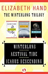 The Winterlong Trilogy: Winterlong, Aestival Tide, and Icarus Descending