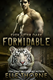 Formidable: Shifters Forever Worlds (Ever After Dark Book 2)
