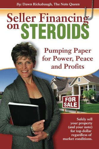 Seller Financing on Steroids: Pumping Paper for Power, Peace and Profits (Best Selling Steroids On The Market)