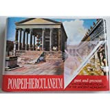 Guide with Reconstructions Pompeii - Herculaneum Past and Present With Reconstructions of the Ancient Monuments