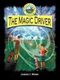 The Magic Driver (The World Golf Adventures of Justice and Gigi Book 1)