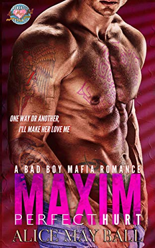 Maxim: Perfect Hurt – A bad boy Mafia romance thriller