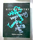 Biochemistry, Mathews, Christopher K. and Van Holde, Kensal E., 0805350152