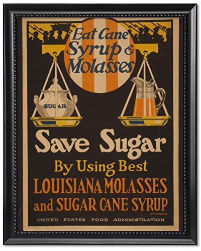 - Framed Print 11x14: Eat Cane Syrup & Molasses, Save Sugar by Using Best Louisiana.