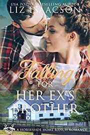 Falling for Her Ex's Brother: Christian Contemporary Cowboy Romance (Horseshoe Home Ranch Romance Book 5)