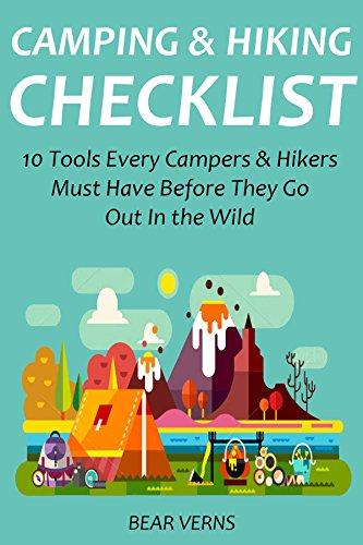 CAMPING & HIKING CHECKLIST: 10 Tools Every Campers & Hikers Must Have Before They Go Out In the - Camping List Check
