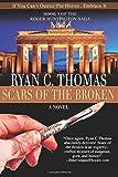 Scars of the Broken: The Roger Huntington Saga, Book 3 (Volume 3)