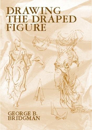 Drawing the Draped Figure (Dover Anatomy for Artists) [George B. Bridgman] (Tapa Blanda)
