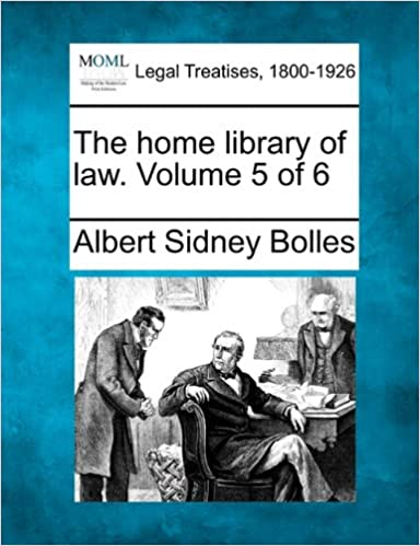 The home library of law. Volume 5 of 6