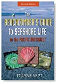 Beachcomber's Guide to Seashore Life in the Pacific Northwest
