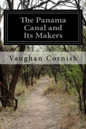 Read Online The Panama Canal and Its Makers pdf