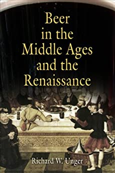 Beer in the Middle Ages and the Renaissance by [Unger, Richard W.]