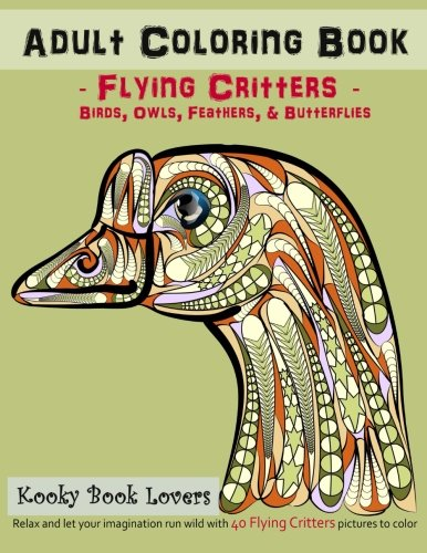 Read Online Adult Coloring Book - Flying Critters - Birds, Owls, Feathers & Butterf PDF