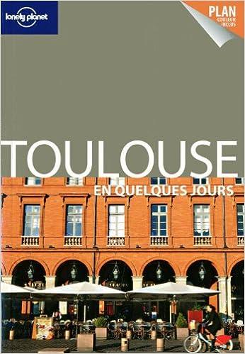 Lire en ligne TOULOUSE EN QUELQUES JOURS 2ED pdf, epub ebook