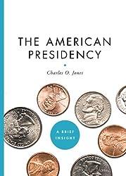 The American Presidency (A Brief Insight)